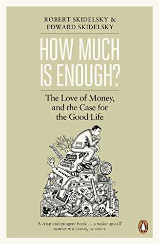 How Much is Enough?: Money and the Good Life (English Edition)