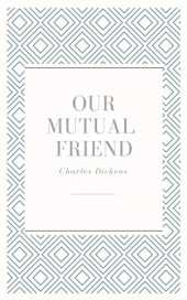 Our Mutual Friend (illustrated) (English Edition)
