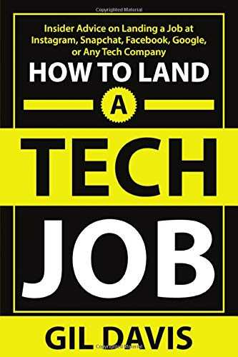 How To Land A Tech Job: Insider Advice on Landing a Job at Instagram, Snapchat, Facebook, Google, or Any Tech Company
