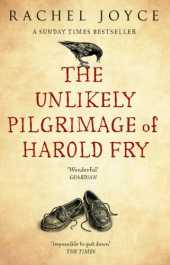 The Unlikely Pilgrimage Of Harold Fry: The uplifting and redemptive No. 1 Sunday Times bestseller (English Edition)