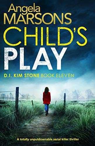 Child's Play: A totally unputdownable serial killer thriller (Detective Kim Stone Crime Thriller Book 11) (English Edition)