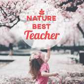 Nature Best Teacher - Learn, Natural Sounds, Peaceful, Calm, Nice, Focus, Study