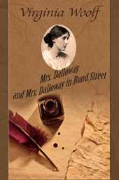 Mrs. Dalloway and Mrs. Dalloway in Bond Street (English Edition)