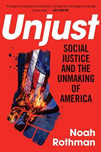 Unjust: Social Justice and the Unmaking of America (English Edition)