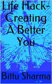 Life Hack- Creating A Better You (English Edition)