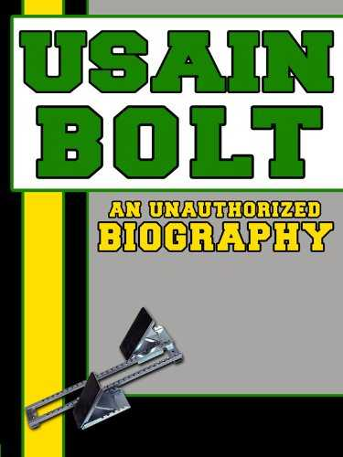 Usain Bolt: An Unauthorized Biography (English Edition)