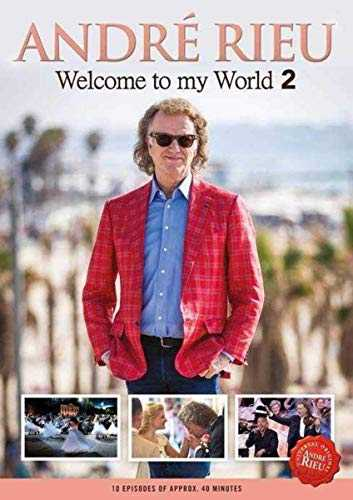 André Rieu-Welcome to My World 2