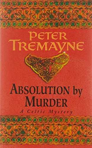 Absolution by Murder (Sister Fidelma Mysteries Book 1): The first twisty tale in a gripping Celtic mystery series by Peter Tremayne(1995-01-05)
