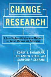 Change Research: A Case Study on Collaborative Methods for Social Workers and Advocates (English Edition)