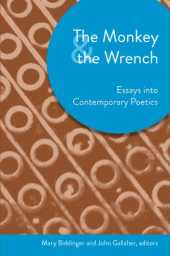 The Monkey and the Wrench: Essays into Contemporary Poetics (Akron Series in Comtemporary Poetics) (English Edition)