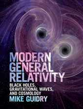 Modern General Relativity: Black Holes, Gravitational Waves, and Cosmology (English Edition)
