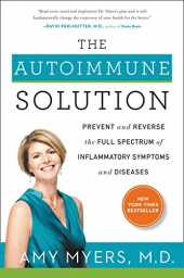 The Autoimmune Solution: Prevent and Reverse the Full Spectrum of Inflammatory Symptoms and Diseases (English Edition)