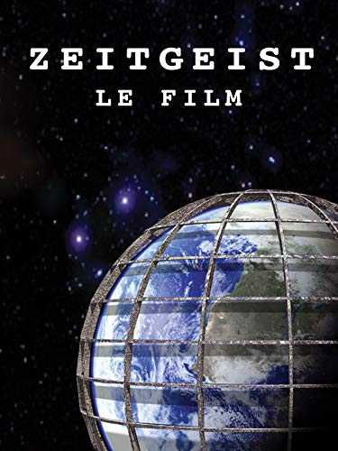 Zeitgeist: Le Film (Zeitgeist: The Movie)