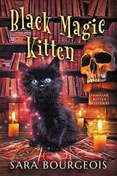 Black Magic Kitten (Familiar Kitten Mysteries Book 1) (English Edition)