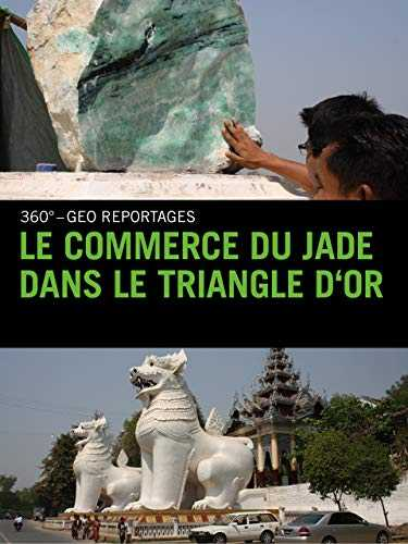Le Commerce du jade dans le triangle d'or