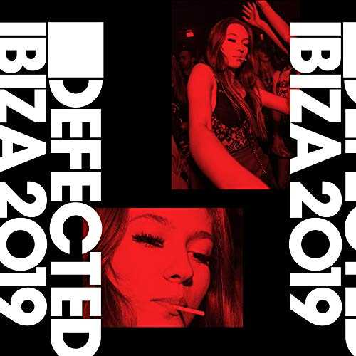Defected Ibiza 2019 [Explicit]