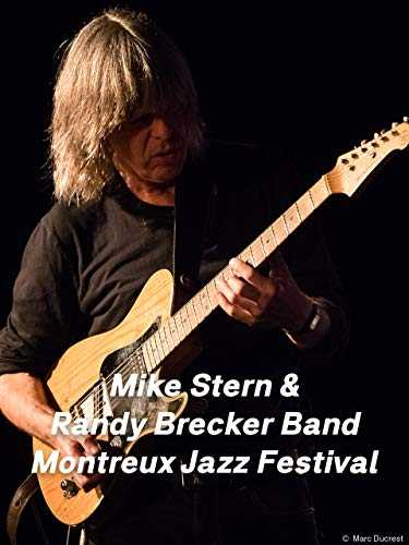 Mike Stern & Randy Brecker Band Montreux jazz festival