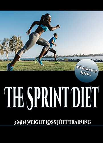 The Sprint Diet: 3 Min Weight Loss HIIT Training (English Edition)