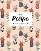 Recipes: Blank Recipe Books to Write in, Empty Diy Cookbook with Template, Organizer Notebook for Yummy Family Recipes. Blank Cookbooks to Write in. ... Box Gifts for Women, Wife, Mom & Daughter