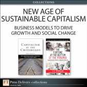 New Age of Sustainable Capitalism: Business Models to Drive Growth and Social Change (Collection), ePub, The (English Edition)