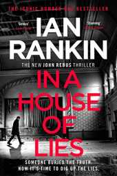 In a House of Lies: The Brand New Rebus Thriller – the No.1 Bestseller (A Rebus Novel Book 22) (English Edition)