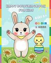 HAPPY COLOURING BOOK FOR KIDS COLOUR & LEARN: FOR KIDS AGES 2  FUN PAGES OF ANIMALS FLOWERS FRUITS AND MORE (English Edition)