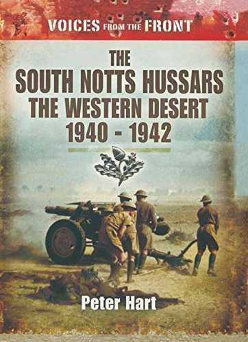 The South Notts Hussars The Western Desert, 1940-1942 (Voices from the Front) (English Edition)