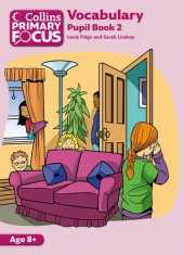 Collins Primary Focus - Vocabulary: Pupil Book 2 by Louis Fidge (2013-03-18)