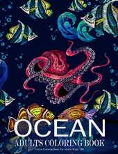 Ocean Coloring Book For Adults Magic Life: Sea Creatures life An Adult Coloring Book, with Sea Animals, Island, Beach, Marine Life Relaxing Coloring Book Best Gift Idea (Large Print)