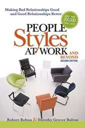 People Styles at Work...And Beyond: Making Bad Relationships Good and Good Relationships Better (English Edition)