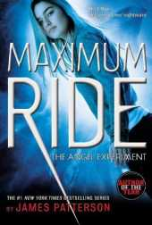 The Angel Experiment: A Maximum Ride Novel (Book 1) by James Patterson (2007-08-01)