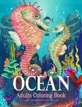 Ocean Coloring Book For Adults Magic Life: Sea Creatures life Adult Coloring Book, with Sea Animals, Island, Beach, Marine Life Relaxing Coloring Book Best Gift Idea (Large Print).