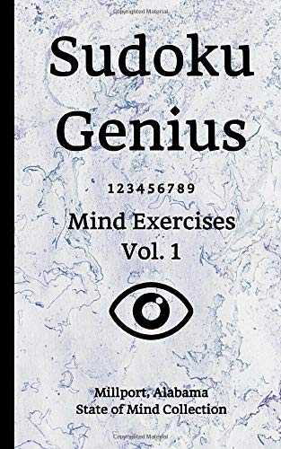 Sudoku Genius Mind Exercises Volume 1: Millport, Alabama State of Mind Collection