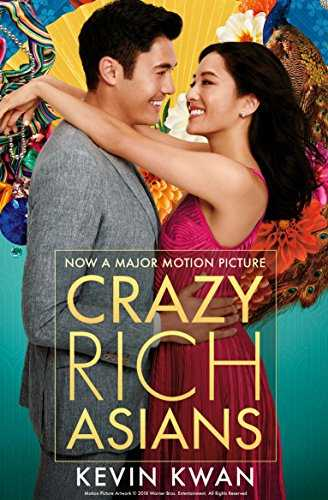 Crazy Rich Asians: The international bestseller, now a major film in 2018 (English Edition)