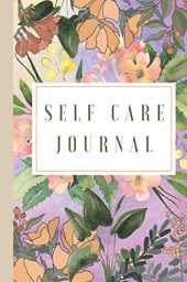 Self-Care Journal for Promoting Mental Wellbeing and Positivity: With Prompts and Guides Including Self-care Routine Planner, Grounding Journal Happy ... Relationship Communication, Grounding Diary