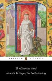 The Cistercian World: Monastic Writings of the Twelfth Century (Penguin Classics) (English Edition)