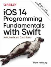 Ios 14 Programming Fundamentals With Swift: Swift, Xcode, and Cocoa Basics