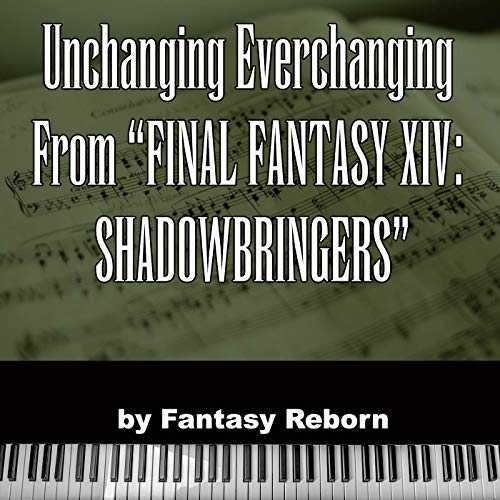 "Unchanging Everchanging (from ""Final Fantasy XIV Shadowbringers"")"