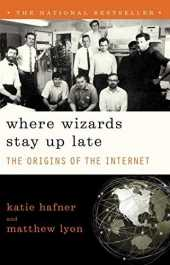 Where Wizards Stay Up Late: The Origins Of The Internet 1st Paperback Edit edition by Hafner, Katie (1998) Paperback