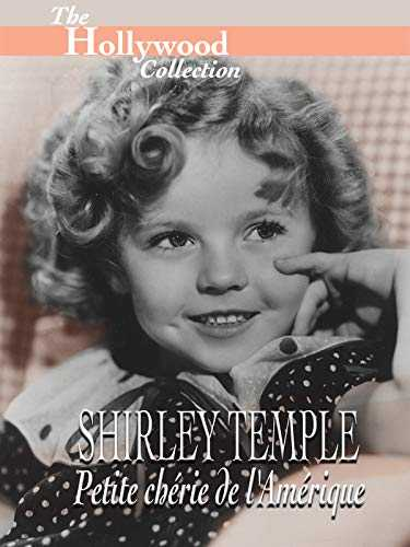 Hollywood Collection: Shirley Temple Petite chérie de l'Amérique