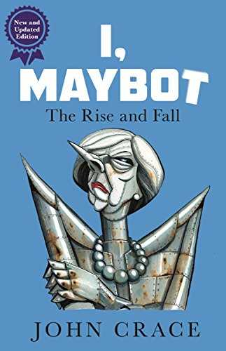 I, Maybot: The Rise and Fall (English Edition)