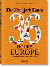 The New York Times 36 Hours : Europe