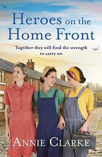 Heroes on the Home Front: A wonderfully uplifting wartime story (Factory Girls Book 2) (English Edition)