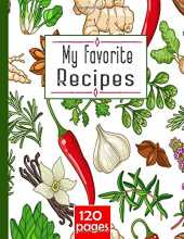 My Favorite Recipes: Recipe Book for Own Recipes 120 pages to write in | Recipes Book to Write In Recipe | Notebook Collect the Recipes| Blank Recipe Book, Recipe Organizer , best gift for women me.