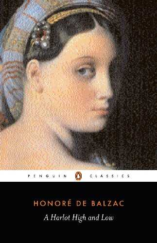 A Harlot High and Low: (Splendeurs Et Miseres Des Courtisanes) (Classics) (English Edition)