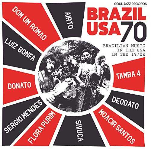Soul Jazz Records presents Brazil USA - Brazilian Music in the USA in the 1970s