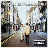 (What´S the Story) Morning Glory? (Remastered)