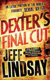Dexter's Final Cut: Book Seven