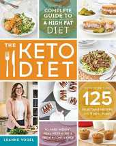 The Keto Diet: The Complete Guide to a High-Fat Diet, with More Than 125 Delectable Recipes and 5 Meal Plans to Shed Weight, Heal Your Body, and Regain Confidence (English Edition)