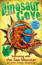 [(Dinosaur Cove: Swimming with the Sea Monster and Other Jurassic Adventures)] [ By (author) Rex Stone, Illustrated by Mike Spoor ] [February, 2014]
